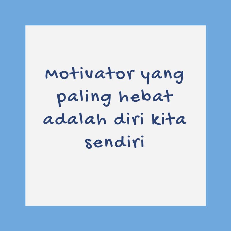 Motivasi Diri Sendiri